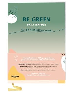 Brigitte Be Green. Be Green Daily Planner - für ein nachhaltiges Leben. Dorling Kindersley Verlag, 2021.