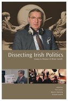 Dissecting Irish Politics: Essays in Honour of Brian Farrell
