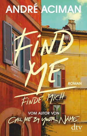 André Aciman / Thomas Brovot. Find Me, Finde mich