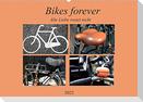 Bikes forever (Wandkalender 2022 DIN A2 quer)