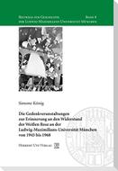 Die Gedenkveranstaltungen zur Erinnerung an den Widerstand der Weißen Rose an der Ludwig-Maximilians-Universität München von 1945 bis 1968