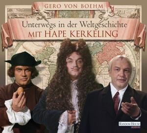 Gero von Boehm / Hape Kerkeling. Unterwegs in der Weltgeschichte mit Hape Kerkeling. Random House Audio, 2011.