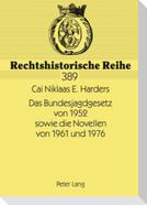 Das Bundesjagdgesetz von 1952 sowie die Novellen von 1961 und 1976