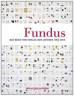 Wolfgang Schopf / Marion Victor. Fundus - Das Buch vom Verlag der Autoren 1969-2019. Verlag der Autoren, 2019.