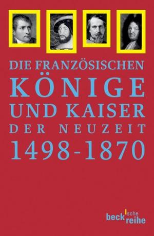 Peter C. Hartmann. Französische Könige und Kaiser der Neuzeit - Von Ludwig XII. bis Napoleon III. 1498-1870. C.H.Beck, 2006.