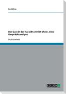 Der Gast in der Harald Schmidt Show . Eine Gesprächsanalyse