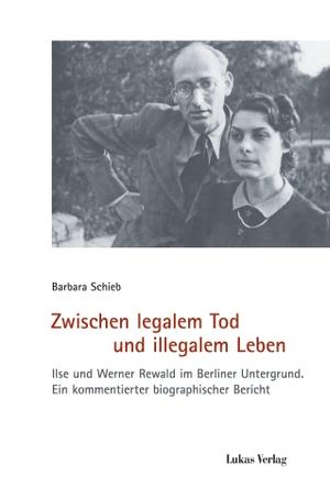 Schieb, Barbara. Zwischen legalem Tod und illegalem Leben - Ilse und Werner Rewald im Berliner Untergrund. Ein kommentierter biographischer Bericht. Lukas Verlag, 2021.