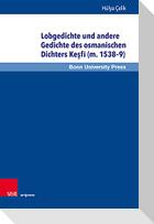 Lobgedichte und andere Gedichte des osmanischen Dichters Kesfi (m. 1538-9)