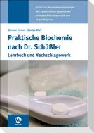 3. Aufl. Praktische Biochemie nach Dr. Schüßler