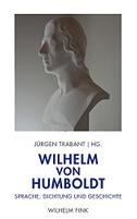 Wilhelm von Humboldt: Sprache, Dichtung und Geschichte