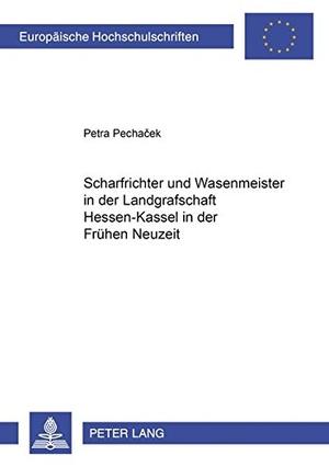 Pechacek, Petra. Scharfrichter und Wasenmeister in