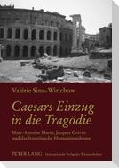Caesars Einzug in die Tragödie