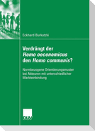Verdrängt der Homo oeconomicus den Homo communis?