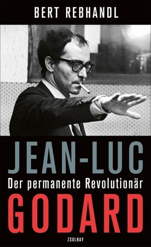 Rebhandl, Bert. Jean-Luc Godard - Der permanente R