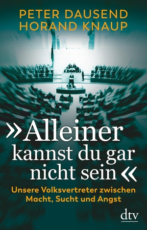 "Peter Dausend / Horand Knaup. ""Alleiner kannst d"