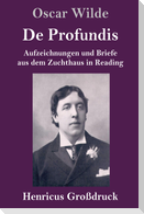 De Profundis (Großdruck)
