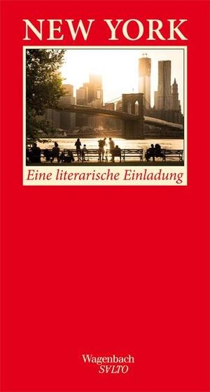 Beatrice Faßbender. New York - Eine literarische Einladung. Wagenbach, K, 2014.
