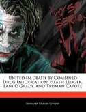 United in Death by Combined Drug Intoxication: Heath Ledger, Lani O'Grady, and Truman Capote