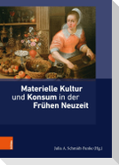 Materielle Kultur und Konsum in der Frühen Neuzeit