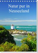 Natur pur in Neuseeland (Tischkalender immerwährend DIN A5 hoch)