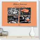 Bikes forever (Premium, hochwertiger DIN A2 Wandkalender 2022, Kunstdruck in Hochglanz)