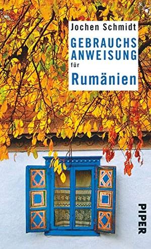 Jochen Schmidt. Gebrauchsanweisung für Rumänien.