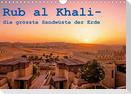 Rub al Khali - die grösste Sandwüste der Erde (Wandkalender 2021 DIN A4 quer)
