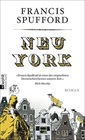 Francis Spufford / Jan Schönherr / Eleanor Crow. Neu-York. Rowohlt, 2017.