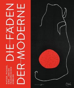 Roger Diederen. Die Fäden der Moderne - Matisse, Picasso, Miró ... und die französischen Gobelins. Hirmer, 2019.