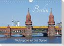 Berlin - Metropole an der Spree (Wandkalender 2022 DIN A4 quer)
