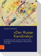 """""""Der Russe Kandinsky"""""""