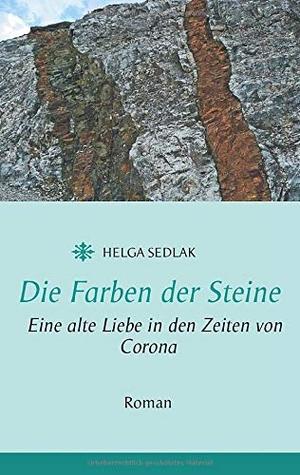 Sedlak, Helga. Die Farben der Steine - Eine alte L