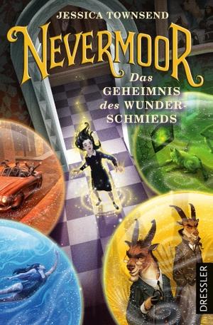 Townsend, Jessica. Nevermoor 2. Das Geheimnis des Wunderschmieds. Dressler, 2022.
