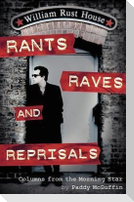 Rants, Raves and Reprisals