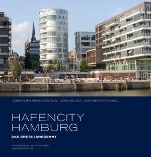 Jürgen Bruns-Berentelg / Jörn Walter / Dirk Meyhöfer. HafenCity Hamburg. Das erste Jahrzehnt - Stadtentwicklung, Städtebau und Architektur. Junius Hamburg, 2012.