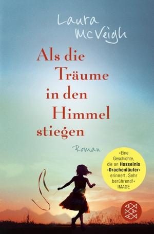 Laura McVeigh / Susanne Goga-Klinkenberg. Als die Träume in den Himmel stiegen - Roman. FISCHER Taschenbuch, 2020.