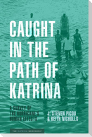 Caught in the Path of Katrina: A Survey of the Hurricane's Human Effects