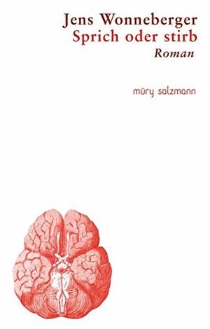 Jens Wonneberger. Sprich oder stirb - Roman. Muery Salzmann, 2017.
