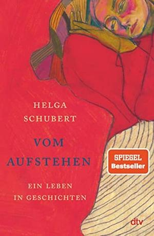 Schubert, Helga. Vom Aufstehen - Ein Leben in Gesc