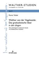 Walther von der Vogelweide: Das gradualistische Ideal «in den dingen»