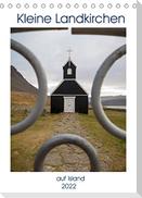 Kleine Landkirchen auf Island (Tischkalender 2022 DIN A5 hoch)