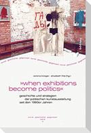 """when exhibitions become politics"""