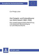 Die Freigeld- und Freilandtheorie von Silvio Gesell (1862-1930)