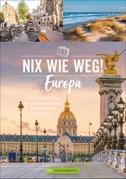 Nix wie weg! Europa