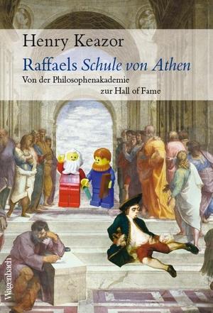 Henry Keazor. Raffaels Schule von Athen - Von der Philosphenakademie zur Hall of Fame. Wagenbach, K, 2020.