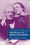 Growing Up Abolitionist: The Story of the Garrison Children