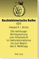 Die Hamburger Rechtsprechung zum Arbeitsrecht im Nationalsozialismus bis zum Beginn des 2. Weltkriegs
