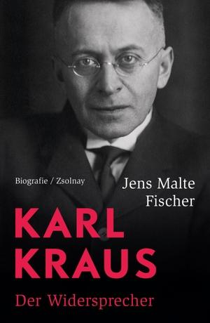 Jens Malte Fischer. Karl Kraus - Der Widersprecher. Biografie. Zsolnay, Paul, 2020.