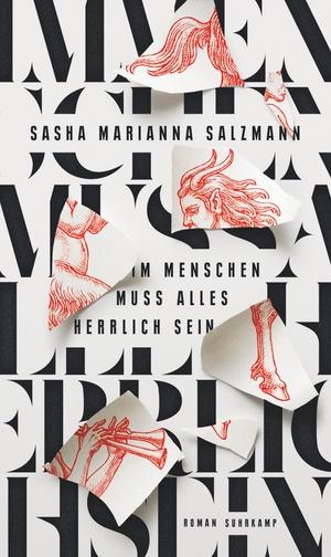Salzmann, Sasha Marianna. Im Menschen muss alles herrlich sein - Roman. Suhrkamp Verlag AG, 2021.