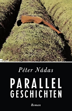 Péter Nádas / Christina Viragh. Parallelgeschichten. Rowohlt, 2012.